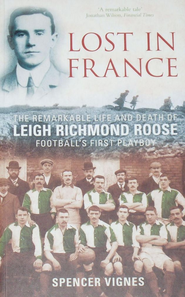 Lost in France - The remarkable life and death of Leigh Richmond Roose